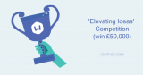 Elevating Ideas Competition: Win £50,000 funding to kick-start your idea