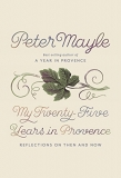 Win a copy of My Twenty-Five Years in Provence by Peter Mayle