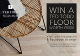 Win a Ted Todd floor worth £5000! (Facebook or Instagram)