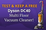 Test & Keep the Dyson DC40 FREE!