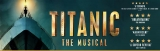 Win Tickets To See Titanic The Musical At The Edinburgh Playhouse