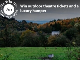 Win outdoor theatre tickets and a luxury hamper