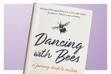 Win a signed copy of Dancing With Bees and bee-friendly goodies