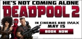Win A VIP Experience At Deadpool Two, Newcastle