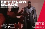 Win Tickets To EIFF Play Blade, Leith Theatre
