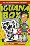 Win Iguana Boy Saves The World With A Triple Cheese Pizza By James Bishop