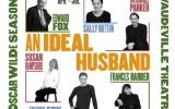 "Win 2 tickets to Oscar Wilde's ""An Ideal Husband"" Vaudeville Theatre, London"