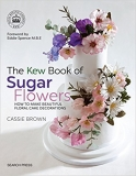 Win Book Competition: The Kew Book Of Sugarflowers by Cassie Brown