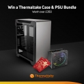 Win a Thermaltake PC Case + PSU
