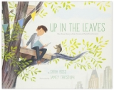 Win Up In The Leaves The True Story Of The Central Park Treehouses By Shira Boss