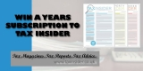 Win a year subscription to Tax Insider Newsletter