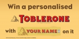 Win a personalised Toblerone